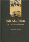 Vol. [VI] THE FIRST CONFERENCE OF POLISH AND CHINESE HISTORIANS OF ART – Poland-China. Art and Cultural Heritage, JOANNA WASILEWSKA (ed.)