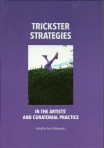 Vol. [X] Trickster Strategies in the Artists' and Curatorial Practice, ANNA MARKOWSKA (ed.)